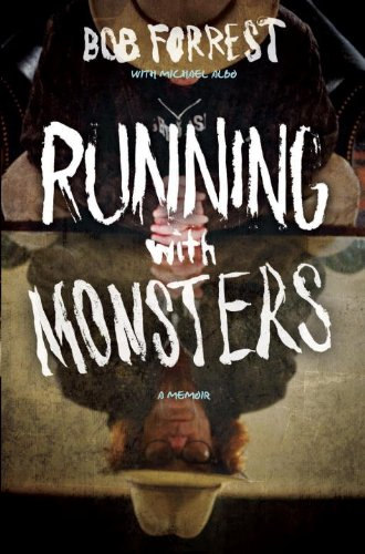 Running with Monsters: A Memoir: Forrest, Bob; Michael, Albo