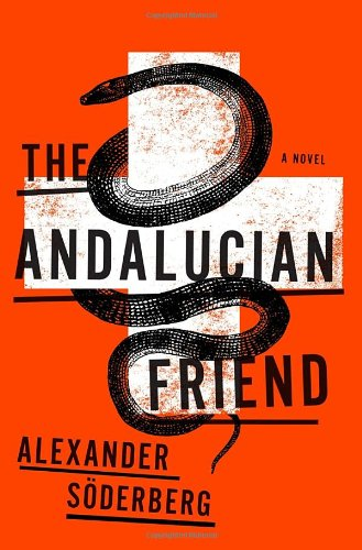 The Andalucian Friend ** S I G N E D **: Soderberg, Alexander (Translated from the Swedish)