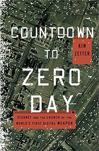 9780770436179: Countdown to Zero Day: Stuxnet and the Launch of the World's First Digital Weapon