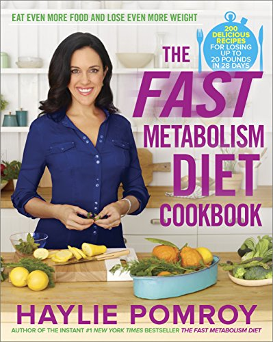 The Fast Metabolism Diet Cookbook (Hardcover): Haylie Pomroy