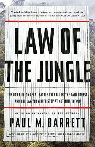 9780770436360: Law of the Jungle: The $19 Billion Legal Battle Over Oil in the Rain Forest and the Lawyer Who'd Stop at Nothing to Win