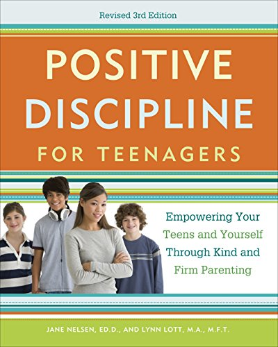 9780770436551: Positive Discipline for Teenagers, Revised 3rd Edition: Empowering Your Teens and Yourself Through Kind and Firm Parenting