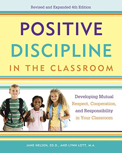 9780770436575: Positive Discipline in the Classroom: Developing Mutual Respect, Cooperation, and Responsibility in Your Classroom