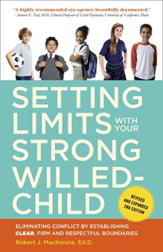 9780770436599: Setting Limits with Your Strong-Willed Child: Eliminating Conflict by Establishing Clear, Firm, and Respectful Boundaries