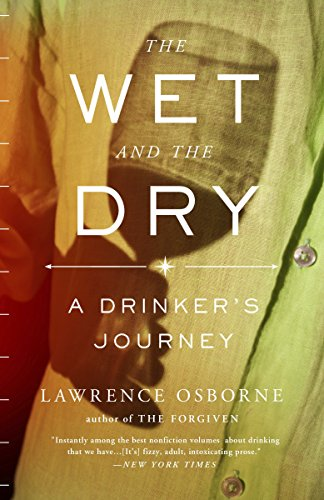 9780770436902: The Wet and the Dry: A Drinker's Journey