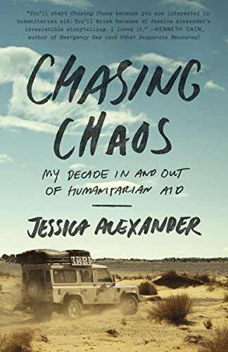 9780770436919: Chasing Chaos: My Decade In and Out of Humanitarian Aid