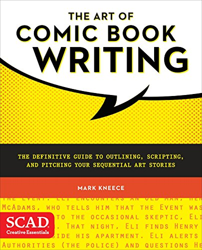 9780770436971: The Art of Comic Book Writing: The Definitive Guide to Outlining, Scripting, and Pitching Your Sequential Art Stories