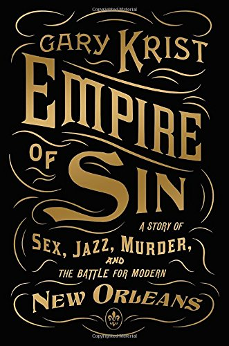 9780770437060: Empire of Sin: A Story of Sex, Jazz, Murder, and the Battle for Modern New Orleans