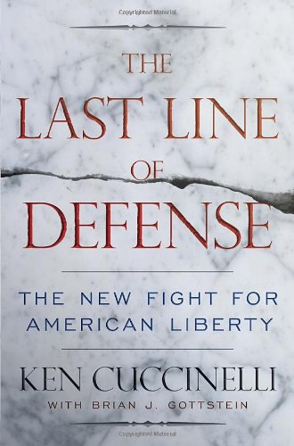 The Last Line of Defense: The New Fight for the American Constitution. (SIGNE COPY): Ken Cuccinelli