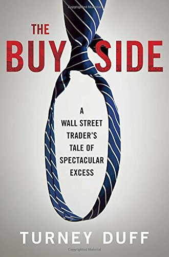 9780770437152: The Buy Side: A Wall Street Trader's Tale of Spectacular Excess