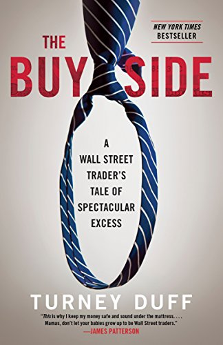 9780770437176: The Buy Side: A Wall Street Trader's Tale of Spectacular Excess