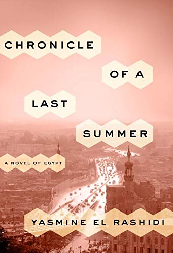 Chronicle of a Last Summer: A Novel of Egypt (Signed First Edition): Yasmine El Rashidi