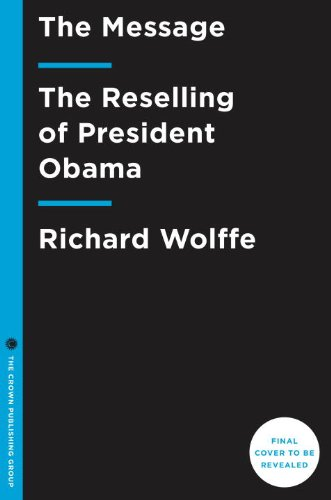 9780770437329: The Message: The Reselling of President Obama