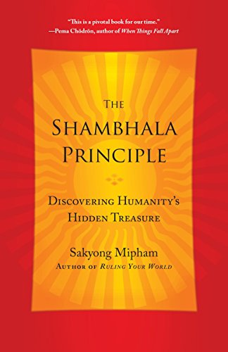 9780770437459: The Shambhala Principle: Discovering Humanity's Hidden Treasure