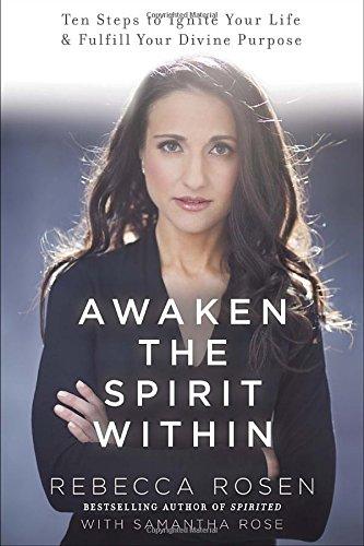 Awaken the Spirit Within: 10 Steps to: Rebecca Rosen, Samantha