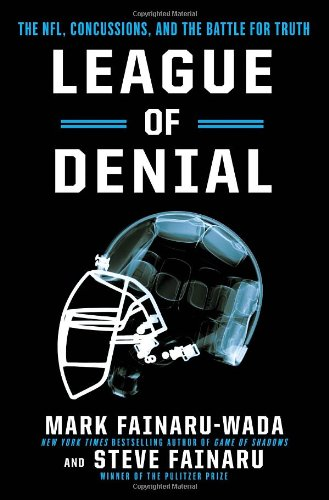 9780770437541: League of Denial: The NFL, Concussions and the Battle for Truth