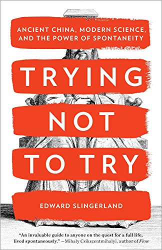 9780770437633: Trying Not to Try: Ancient China, Modern Science, and the Power of Spontaneity