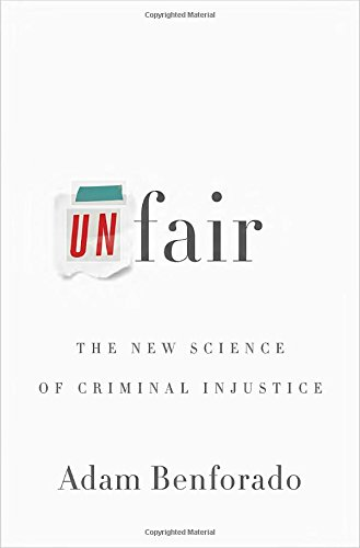 9780770437763: Unfair: The New Science of Criminal Injustice