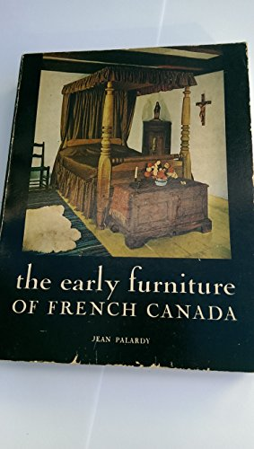The Early Furniture of French Canada: Jean Palardy