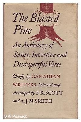 The Blasted Pine . An Anthology of Satire, Invective and Disrespectful Verse: F. R. & Smith, J. M. ...