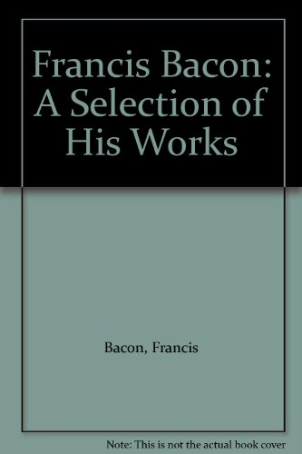9780770504106: Francis Bacon: A Selection of His Works