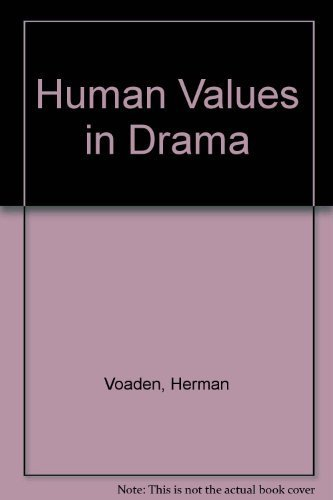 Human Values in Drama: Edited By Voaden, Herman