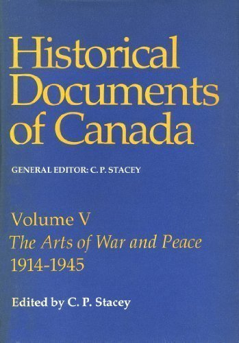Historical Documents of Canada: Vol. V, The: C. P. (editor)