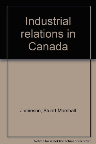 9780770510244: Industrial relations in Canada