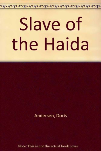 Slave of the Haida: Doris Anderson