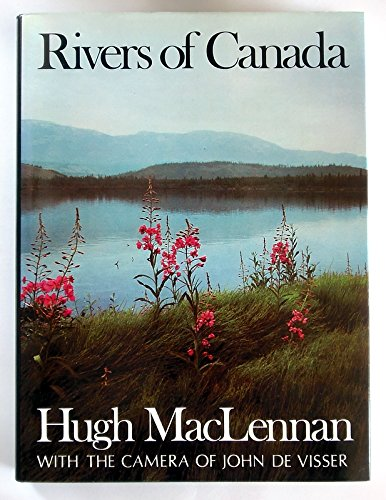 Seven Rivers of Canada: MacLennan, Hugh