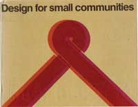 9780770513115: Design for small communities: A report of Interdesign '74 Ontario