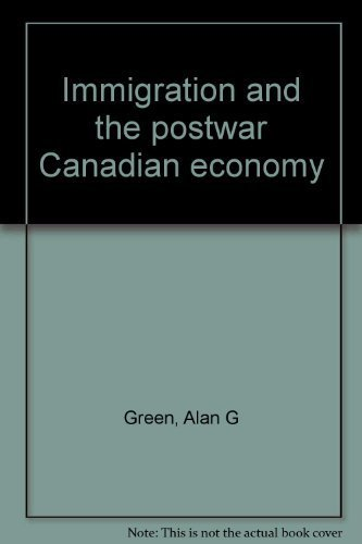 Immigration and the postwar Canadian economy: Alan G Green