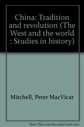 9780770514358: China: Tradition and revolution (The West and the world : Studies in history)