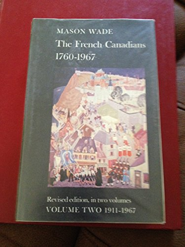 9780770514853: The French Canadians 1760-1967 (Volume Two 1911-1967)