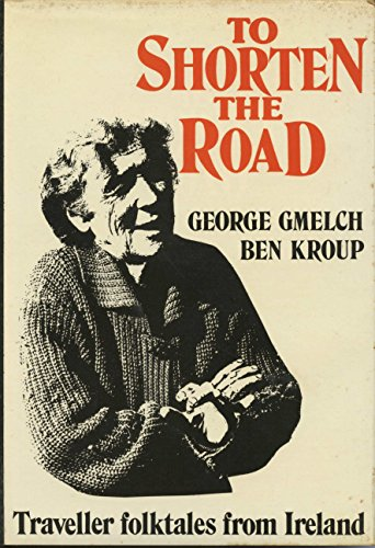 To Shorten the Road (9780770514990) by George Gmelch