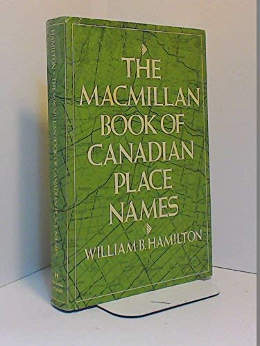 The Macmillan book of Canadian place Names.