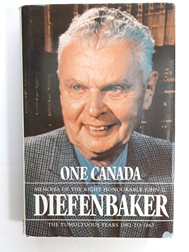 One Canada: The Tumultuous Years 1962 to 1967