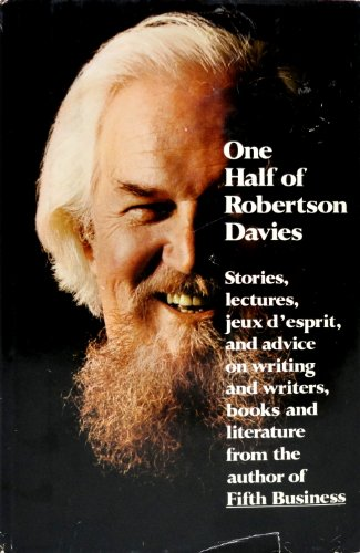 9780770515799: One half of Robertson Davies ; provocative pronouncements on a wide range of topics