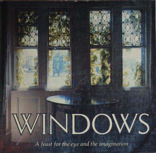 9780770515836: Windows: A Feast for the Eye and the Imagination