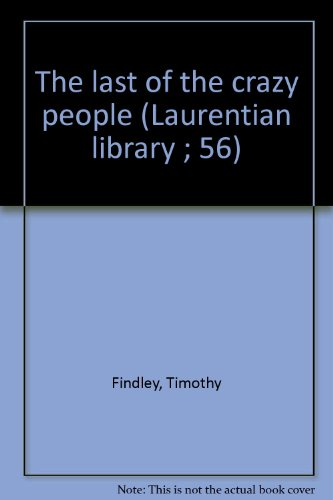 9780770516031: The last of the crazy people (Laurentian library ; 56)