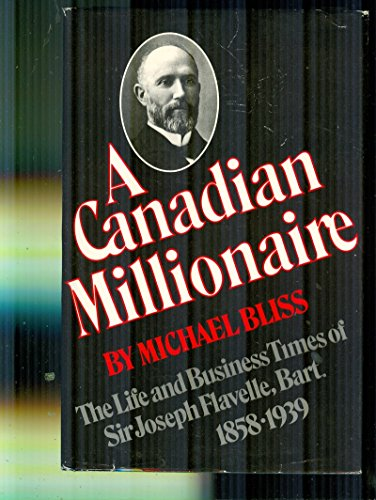 A Canadian Millionaire [SIGNED CANADIAN 1ST/1ST]: Bliss, Michael
