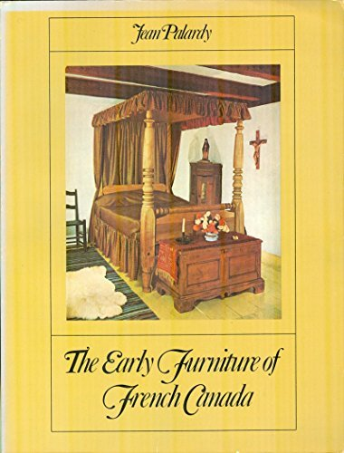 Early Furniture of French Canada: Jean Palardy