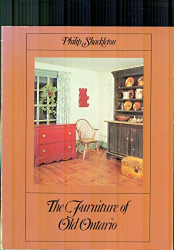 THE FURNITURE OF OLD ONTARIO & THE: PHILIP SHACKLETON &