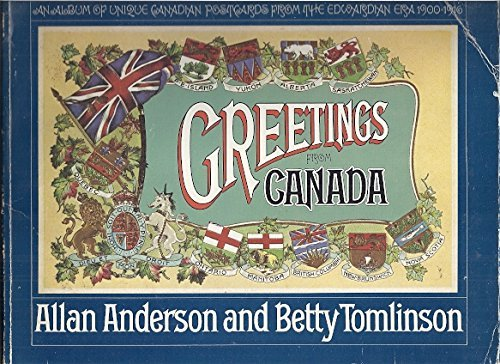 Greetings from Canada: An Album of Unique: Anderson, Allan;Tomlinson, Betty