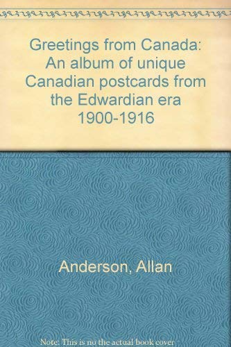 Greetings from Canada: An album of Unique: Anderson, Allan and