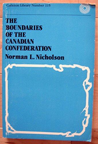 Boundaries of the Canadian Confederation (Carleton Library Series No 115): Nicholson