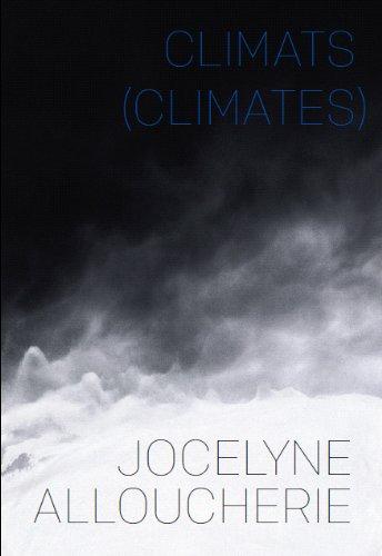 Jocelyne Alloucherie: Climates: Diana Nemiroff, Johanne