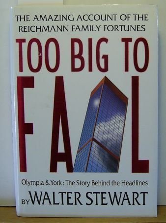 Too Big To Fail : Olympia & York The Story Behind The Headlines