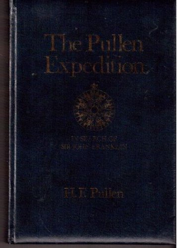 9780771003356: The Pullen Expedition, in Search of Sir John Franklin, The Original Diaries, Log, and Letters of Commander W.J.S. Pullen.
