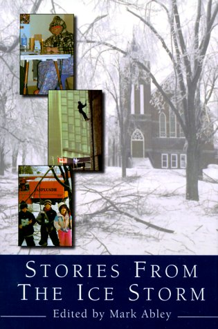 Stories from the Ice Storm: Ed. Abley, Mark